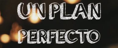 ¡LLEGA UN PLAN PERFECTO!